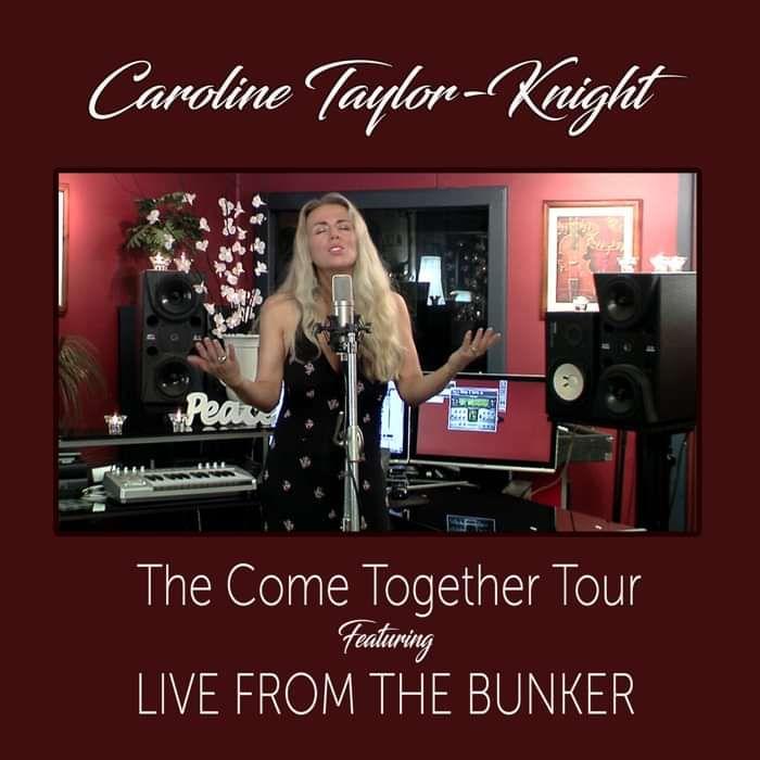 Come Together Tour - Live From The Bunker - Album - Digital Download - Caroline Taylor-Knight
