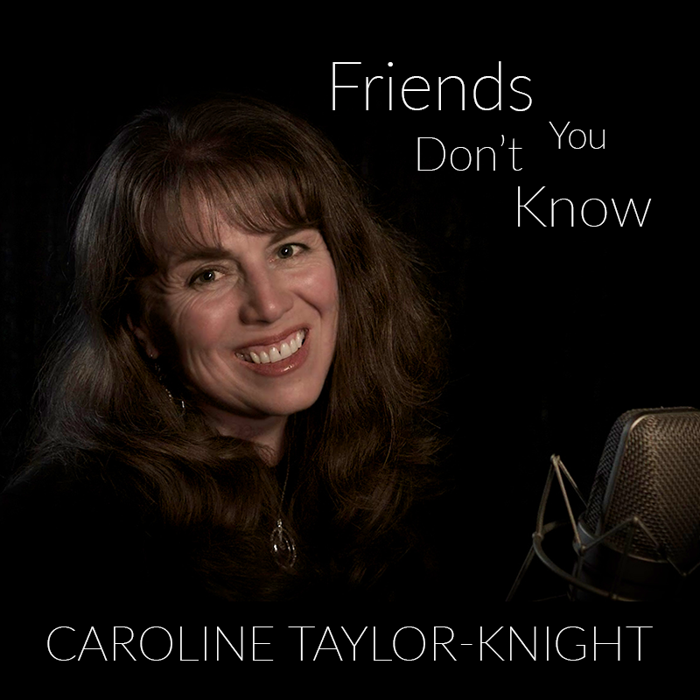 Friends You Don't Know - Single Digital Download - Caroline Taylor-Knight