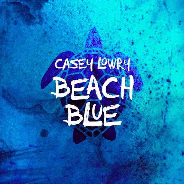 Beach Blue EP (Download) - Casey Lowry