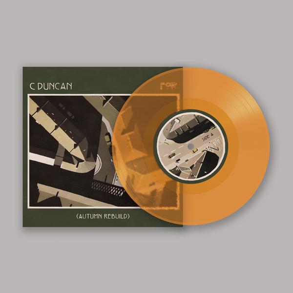 """For (Autumn Rebuild) - Limited Edition 7"""" Orange Vinyl - C Duncan"""
