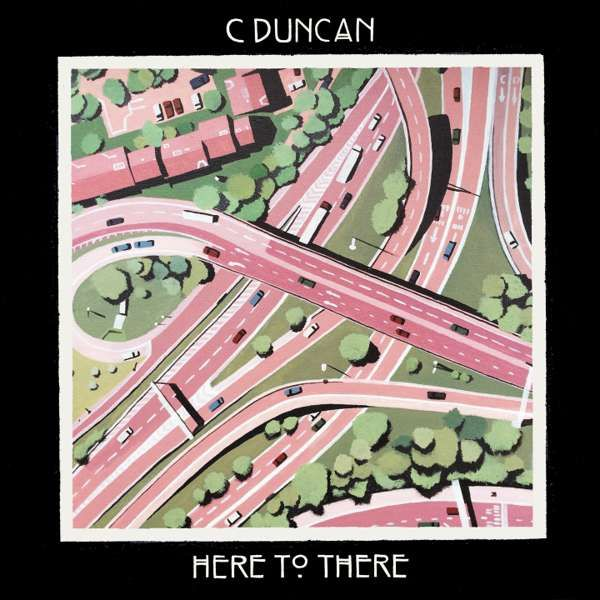 Here to There - digital download - C Duncan