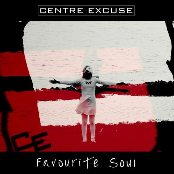 Favourite Soul - Centre Excuse