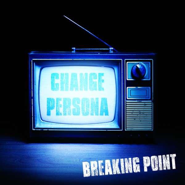Change Persona - Breaking Point CD - Change Persona