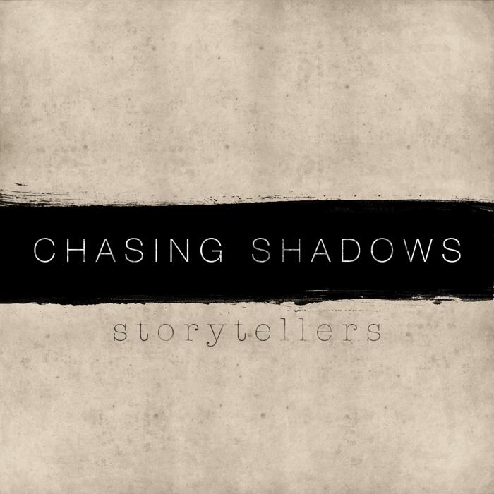 Storytellers (CD) - Chasing Shadows
