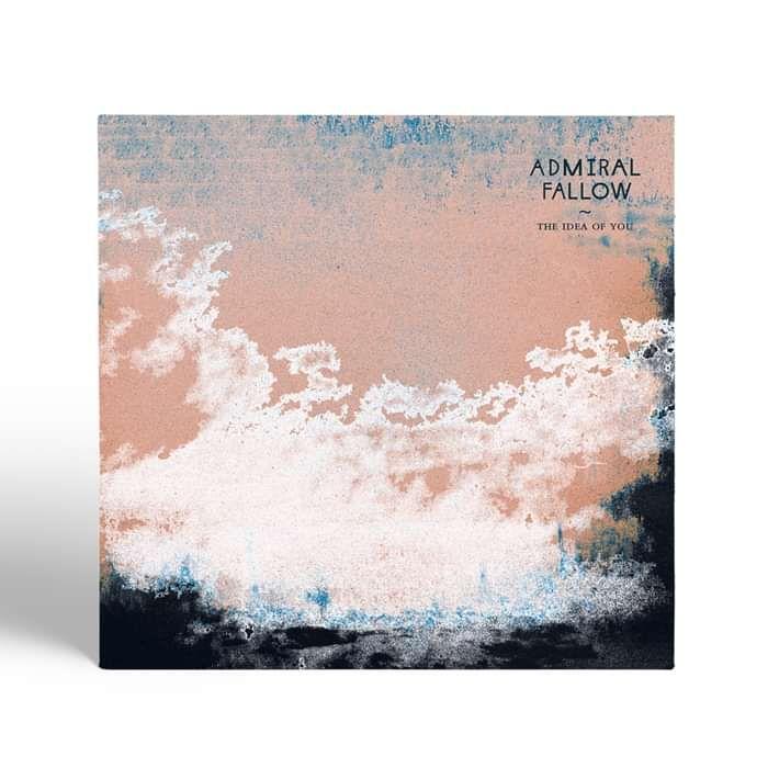 Admiral Fallow - The Idea Of You - CD Album (2021) - Admiral Fallow