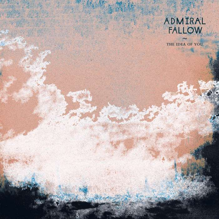 Admiral Fallow - The Idea Of You - Digital Album (2021) - Admiral Fallow