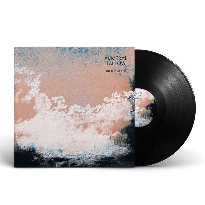 Admiral Fallow - The Idea Of You - Gatefold Black Vinyl (2021) - Admiral Fallow