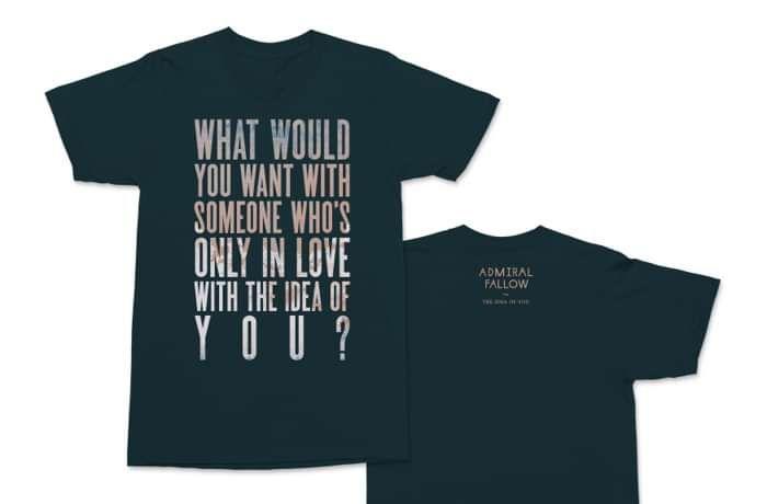 Admiral Fallow - 'The Idea Of You' - Lyric T-Shirt - Admiral Fallow
