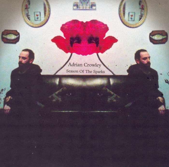 Adrian Crowley - Season Of The Sparks - CD Album - Adrian Crowley