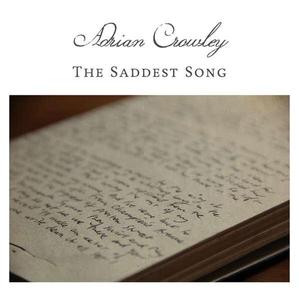 Adrian Crowley - The Saddest Song - Digital Single & Video (2012) - Adrian Crowley