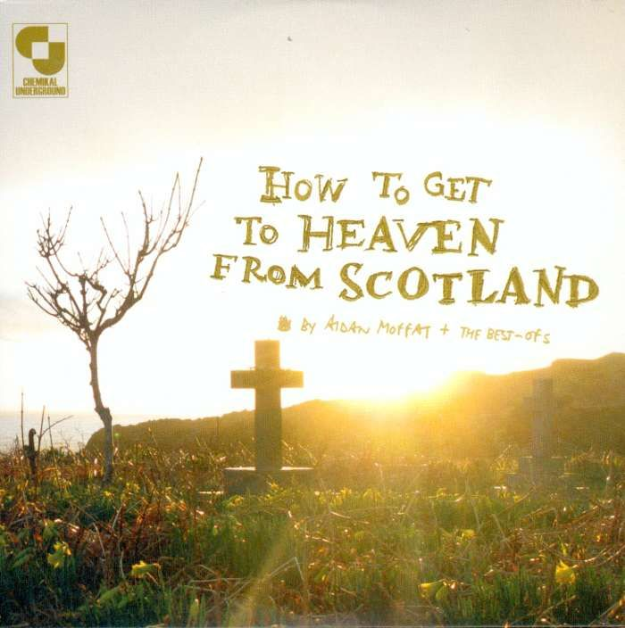Aidan Moffat & The Best Ofs - How To Get To Heaven From Scotland - CD Album (2009) - Aidan Moffat