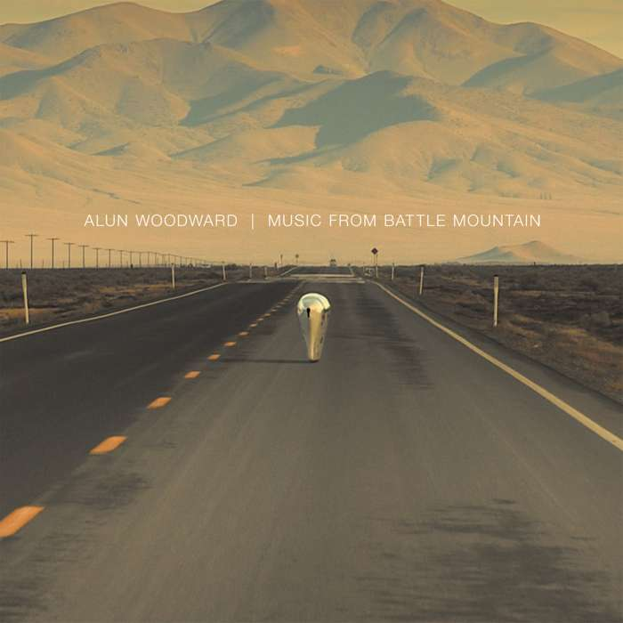 Alun Woodward - Music From Battle Mountain - Vinyl Album (2016) - Alun Woodward // Lord Cut Glass