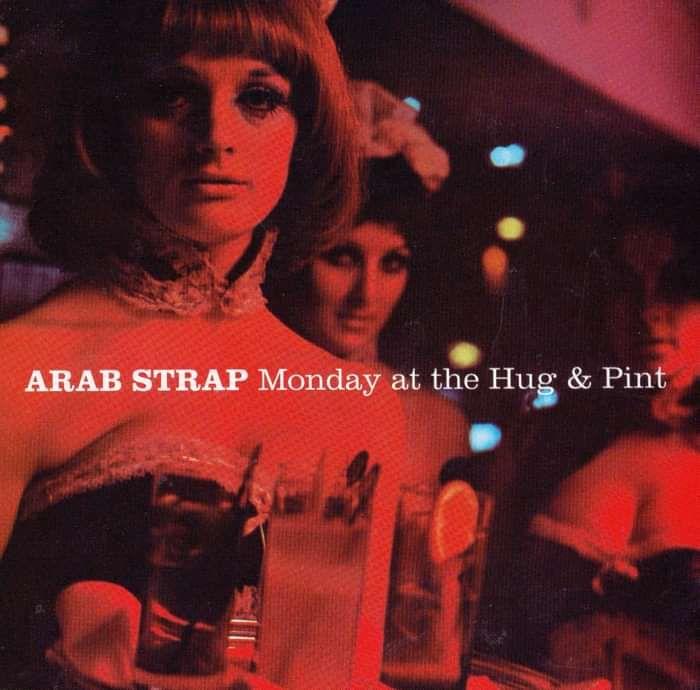 Arab Strap - Monday At The Hug & Pint - Digital Album (2003) - Arab Strap