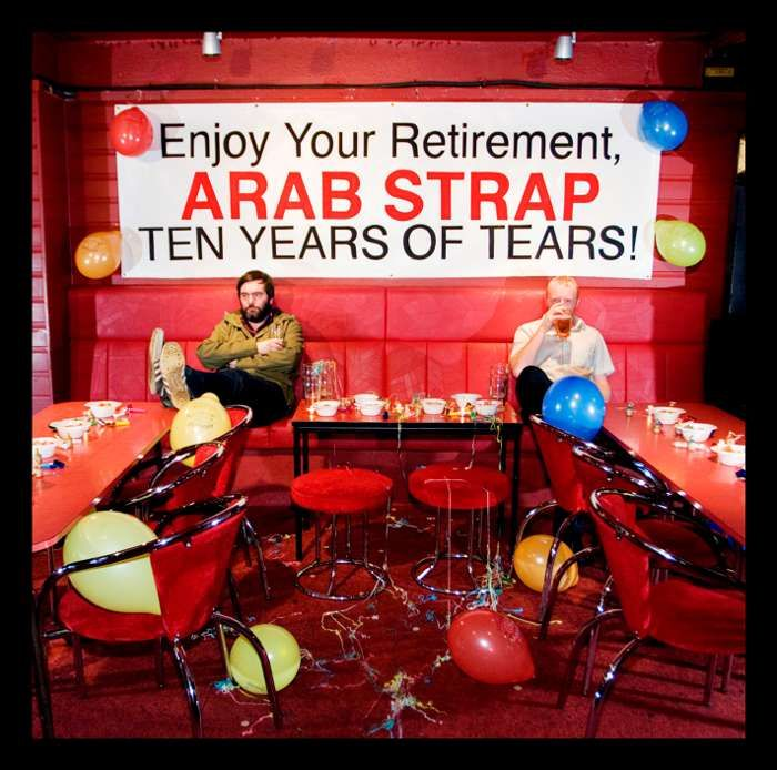 Arab Strap - Ten Years Of Tears - Digital Album (2006) - Arab Strap