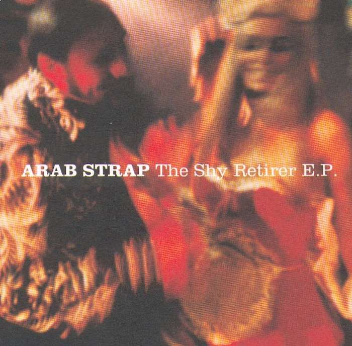 Arab Strap - The Shy Retirer - CD Single (2003) - Arab Strap