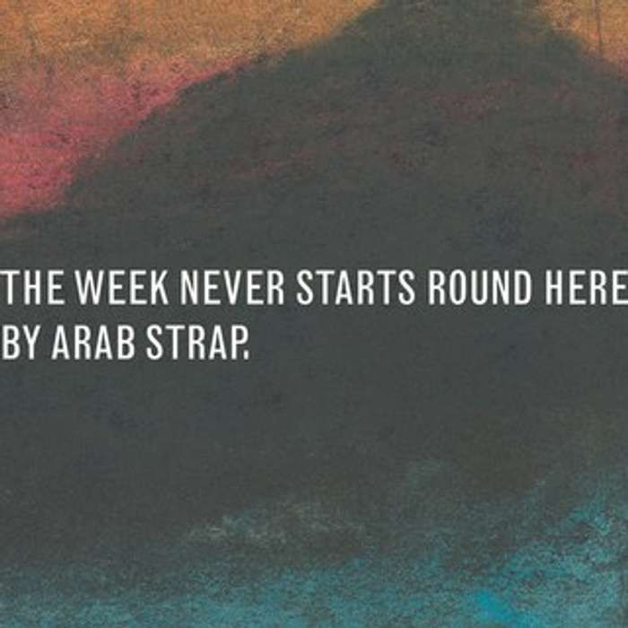 Arab Strap - The Week Never Starts Round Here (Deluxe Edition) - 2CD Album Reissue (2010) - Arab Strap