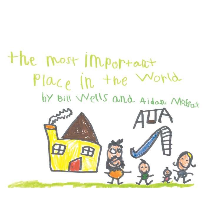 Bill Wells & Aidan Moffat - The Most Important Place In The World - CD Album (2015) - Bill Wells & Aidan Moffat