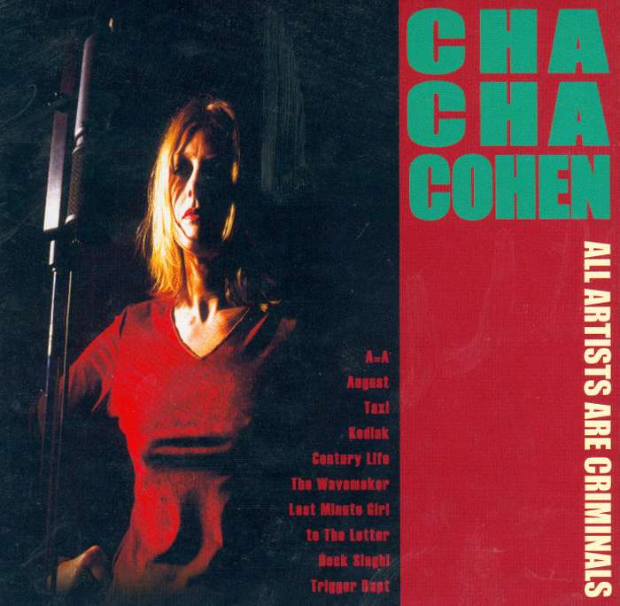 Cha Cha Cohen - All Artists Are Criminals - CD Album (2002) - Cha Cha Cohen