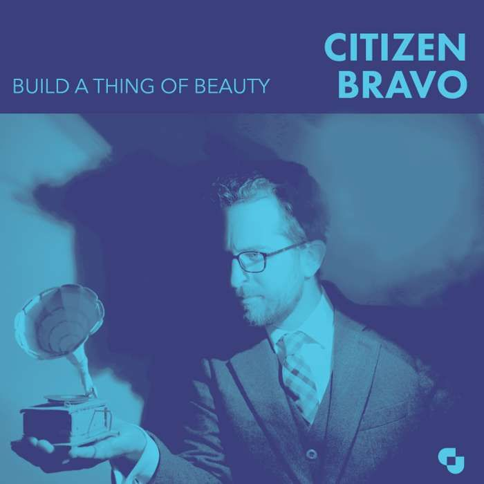 Citizen Bravo - Build A Thing Of Beauty - Digital Album (2019) - Citizen Bravo // Ivor Cutler