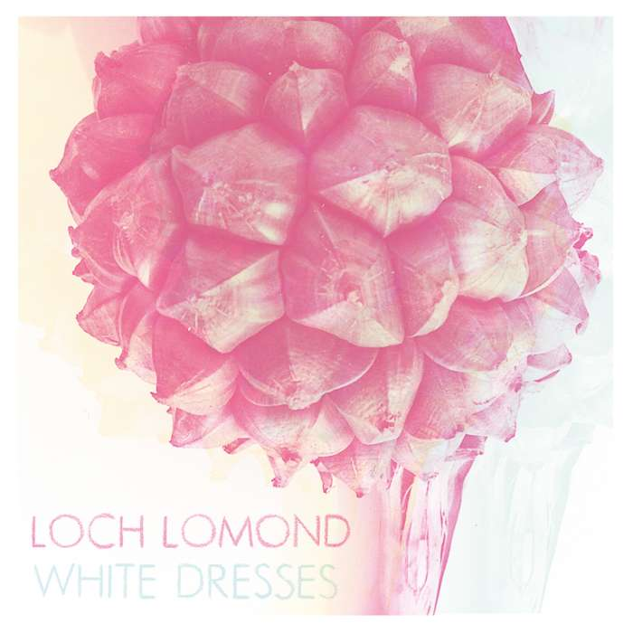 Loch Lomond - White Dresses - CD EP (2012) - Loch Lomond