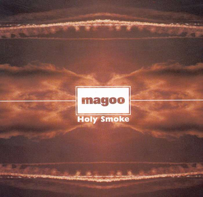 Magoo - Holy Smoke - Digital Single (1998) - Magoo