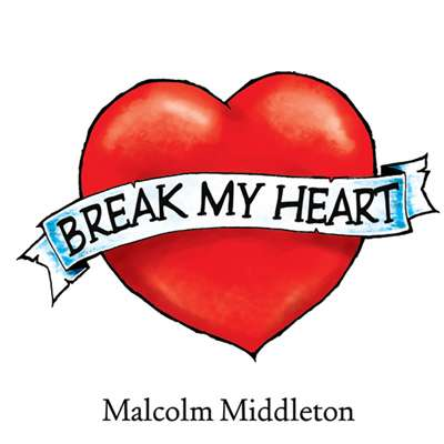 Malcolm Middleton - Break My Heart - Digital Single (2005) - Malcolm Middleton