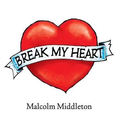 Malcolm Middleton - Break My Heart - Digital Single (2005) - Malcolm Middleton