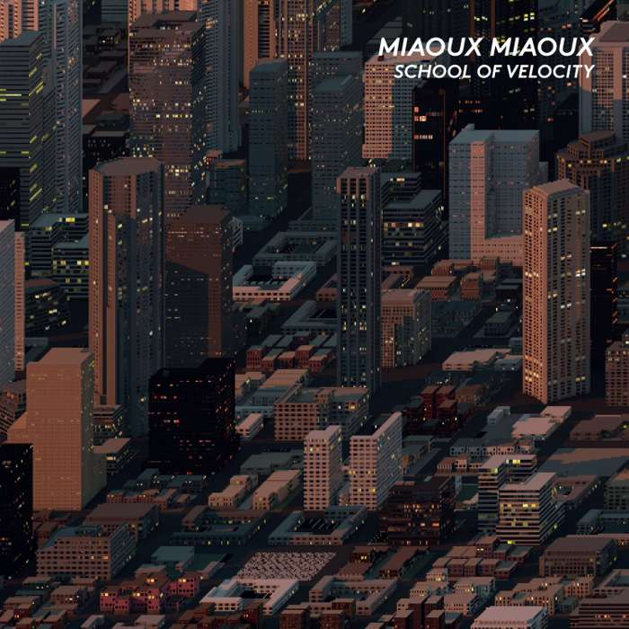 Miaoux Miaoux - School Of Velocity - CD Album (2015) - Miaoux Miaoux
