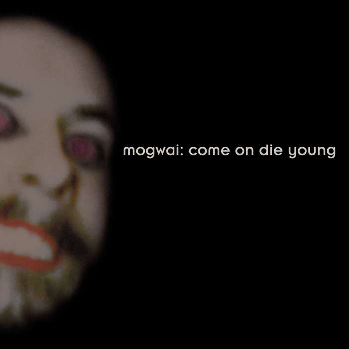 Mogwai - Come On Die Young - 2CD (Deluxe Edition) (2014) - Mogwai