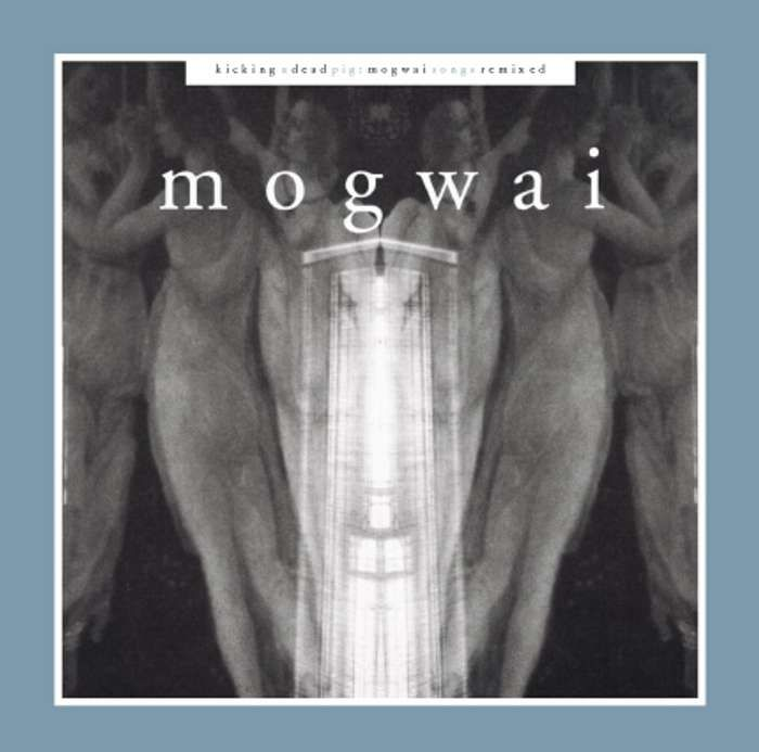 Mogwai - Kicking A Dead Pig - CD Album (2001) - Mogwai