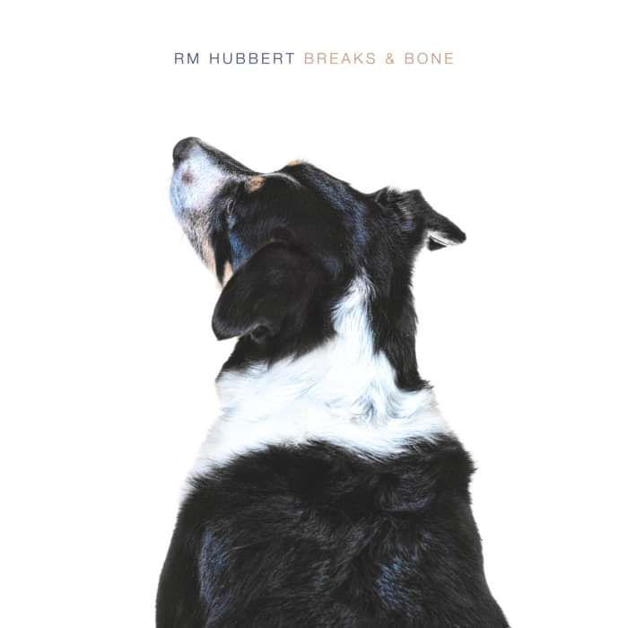 RM Hubbert - Breaks & Bone - LP Vinyl (2013) - RM Hubbert