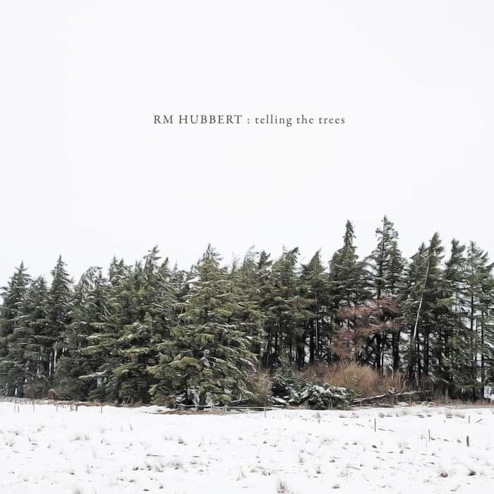 RM Hubbert - Telling The Trees - CD Album (2016) - RM Hubbert