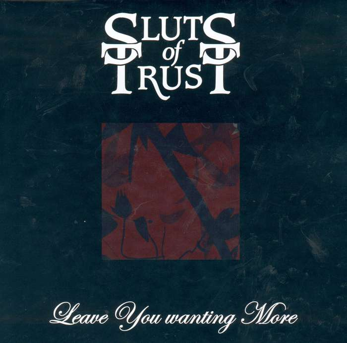 Sluts Of Trust - Leave You Wanting More - Digital Single (2004) - Sluts Of Trust