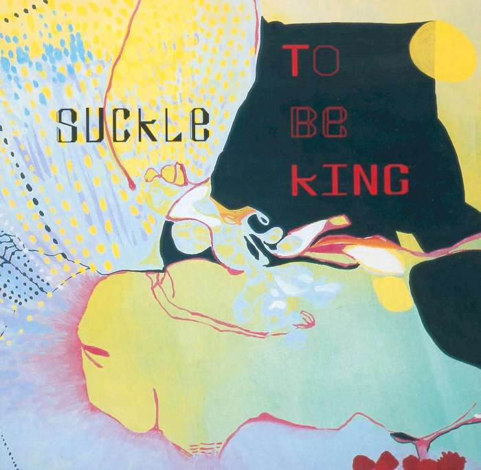Suckle - To Be King - Digital Single (2000) - Suckle