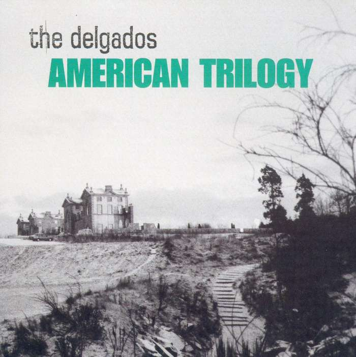 The Delgados - American Trilogy (Edit) - Digital Single (2000) - The Delgados