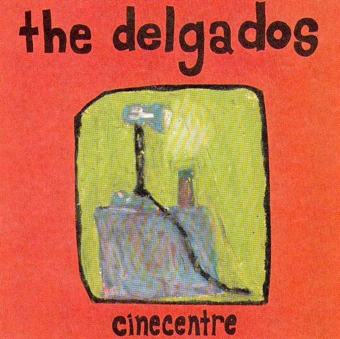 The Delgados - Cinecentre - Digital Single (1996) - The Delgados
