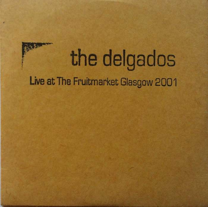 The Delgados - Live at The Fruitmarket Glasgow 2001 - Digital Album (2001) - The Delgados
