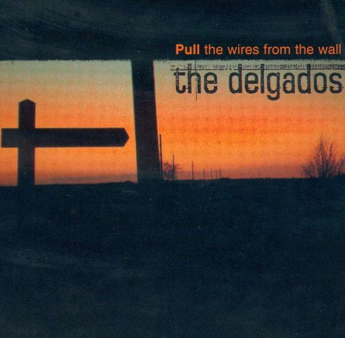 The Delgados - Pull The Wires From The Wall - Digital Single (1998) - The Delgados