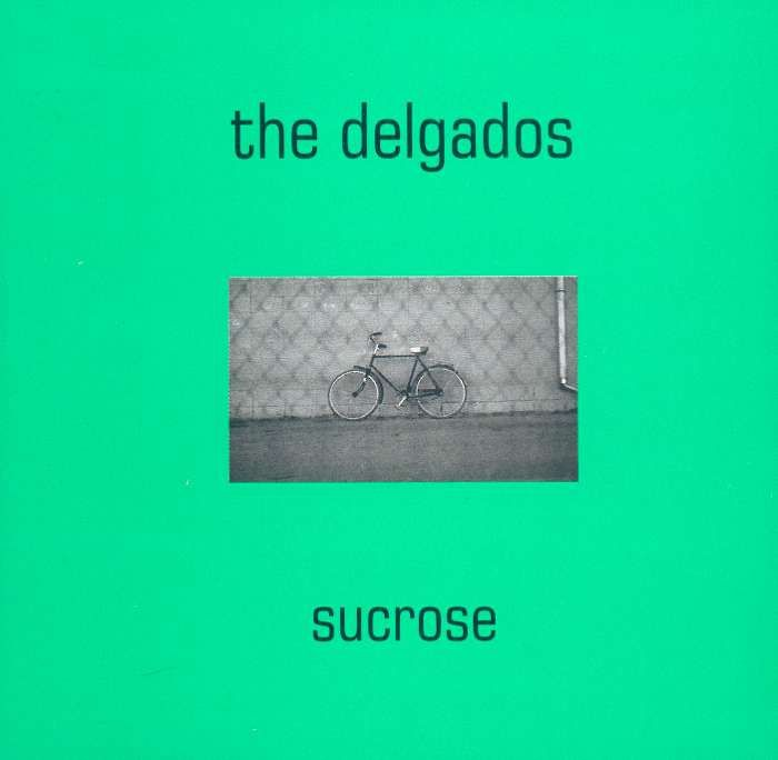 The Delgados - Sucrose - Digital Single (1996) - The Delgados