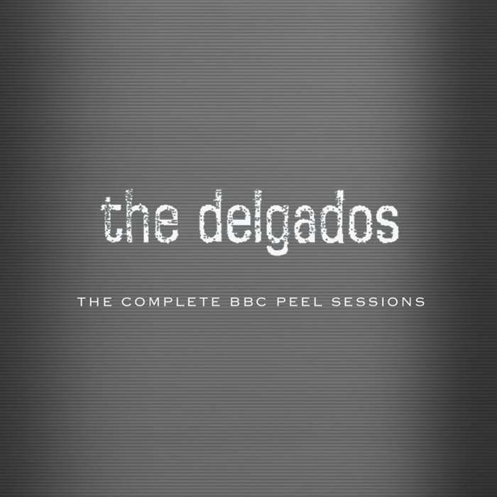 The Delgados - The Complete BBC Peel Sessions - Digital Album (2006) - The Delgados