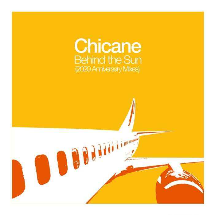 Behind the Sun (2020 Anniversary Mixes) [Digital Download] - Chicane