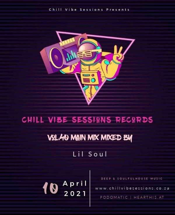 Chill Vibe Session Vol.40 Mixed By Lil Soul - Lil Soul