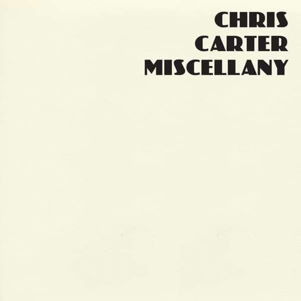 Chris Carter - Miscellany Box Set 4CD - Chris Carter