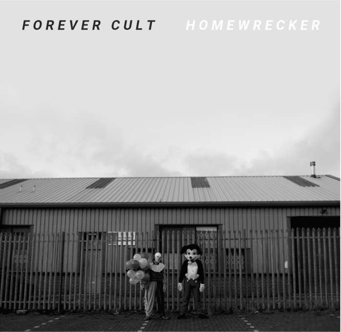FOREVER CULT - HOMEWRECKER EP [DOWNLOAD] - Clue Records