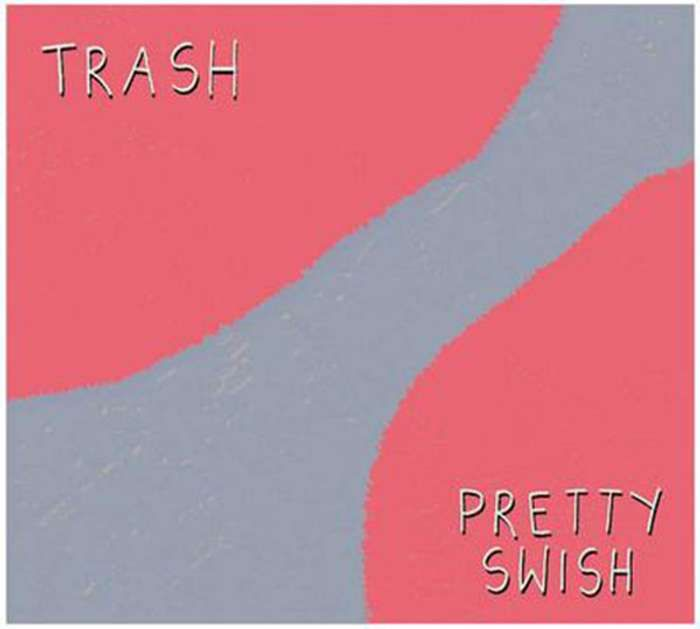 TRASH - Pretty Swish EP [DOWNLOAD] - Clue Records