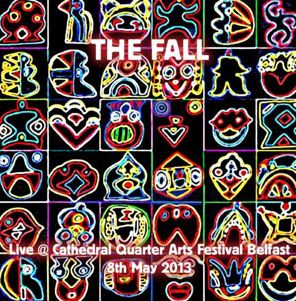The Fall - Live at Cathedral Quarter Arts, Belfast 2013 - Cog Sinister
