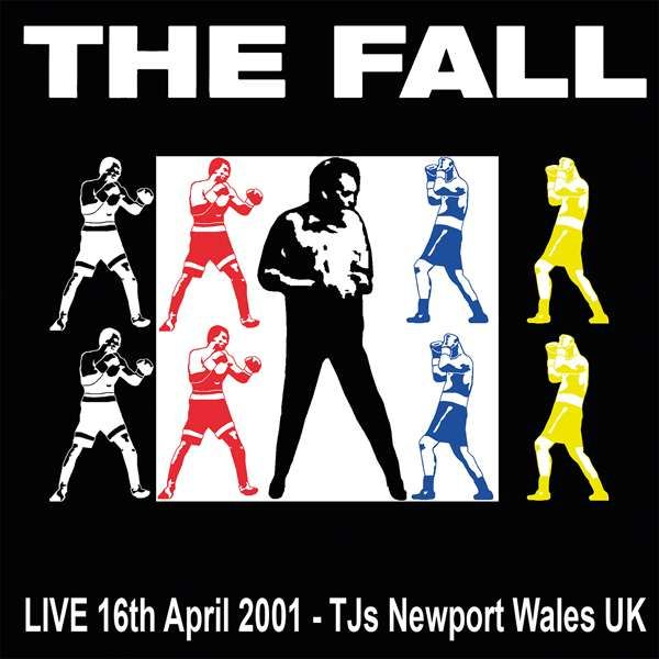 The Fall Live at TJs, Newport 16th April 2001 - Cog Sinister