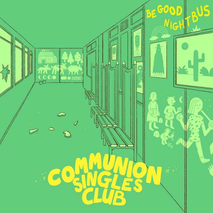 Communion Singles Club 2017 Vol. 7 - BE GOOD - Communion