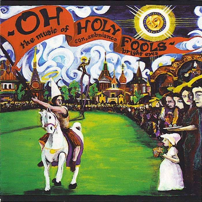 Oh Holy Fools - The Music of Son, Ambulance and Bright Eyes - Conor Oberst