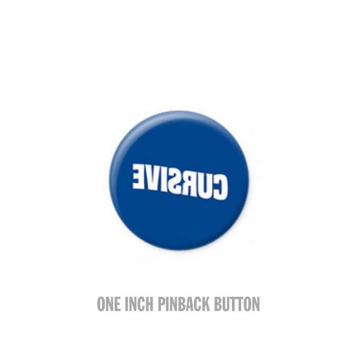 Reverse - Button - Cursive